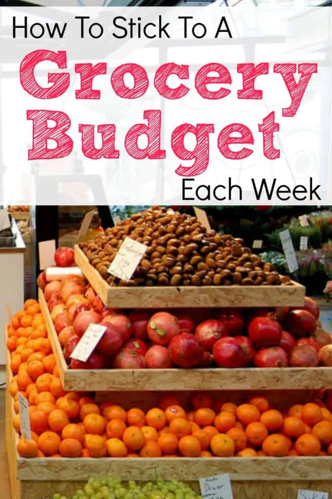 How To Stick To A Grocery Budget Each Week