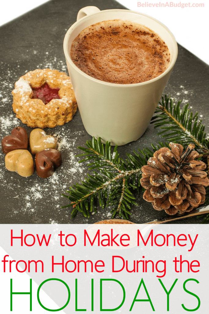 How to make extra money during the holidays. These are the best ways to make money from home!