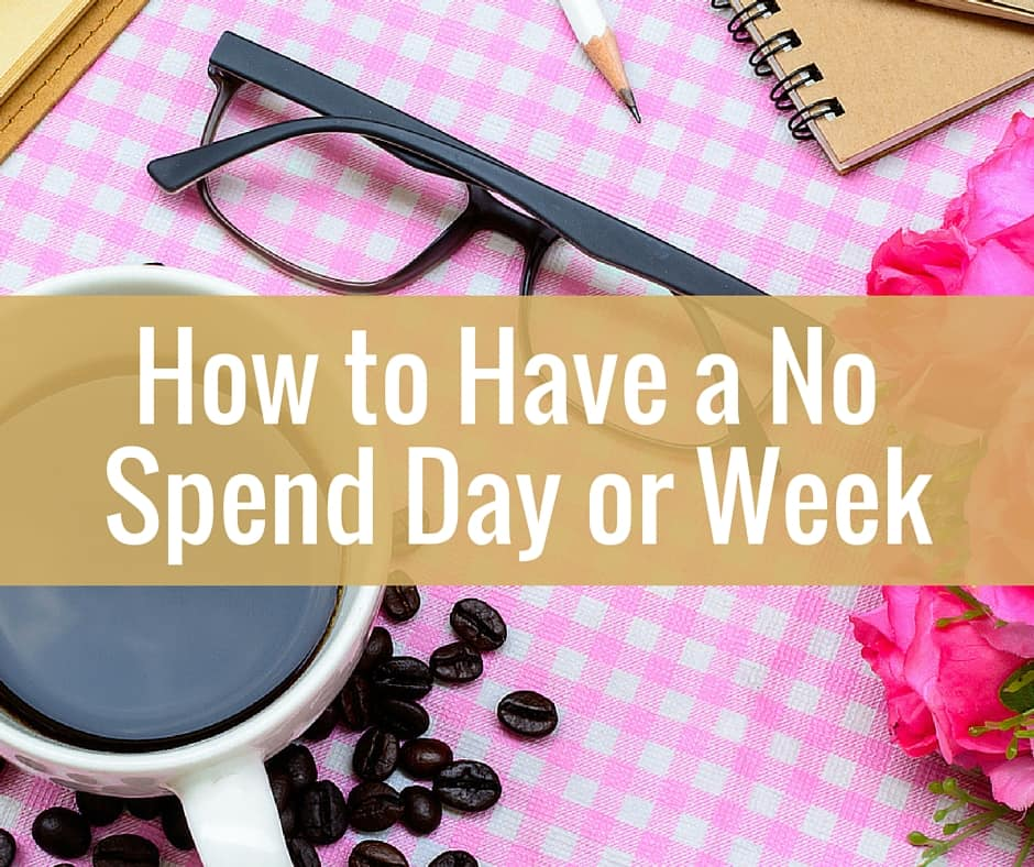 Tips for a No Spend Day or Week or Month
