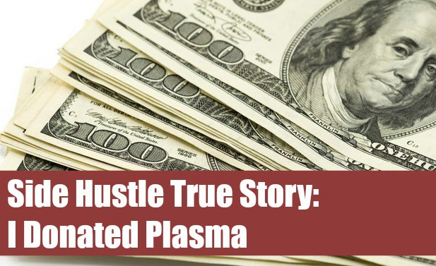Side Hustle True Story: I Donated Plasma - Believe In A Budget