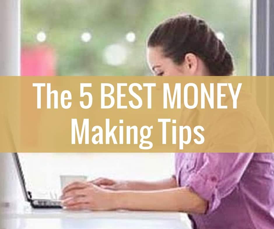 The 5 Best Money Making Tips