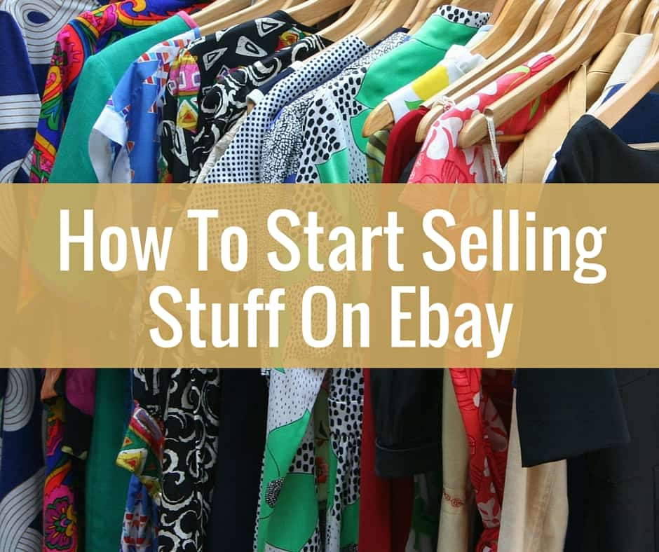 How To Sell Stuff On Ebay And Make Money