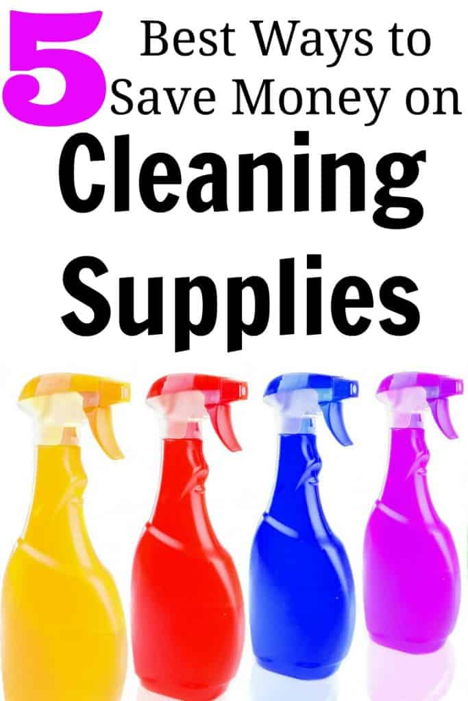 5 Best Ways To Save Money On Cleaning Supplies Kristin Larsen Believe In A Budget