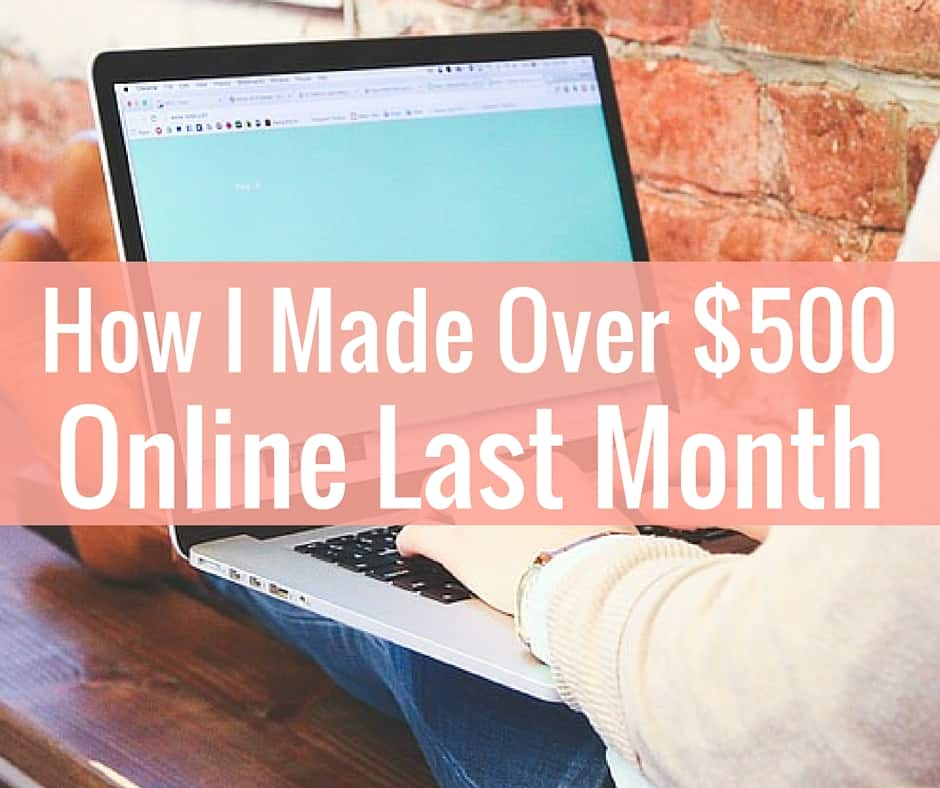 Each month I like to share my online income report. Last month I made over $500 from working online. Here's how I did it.