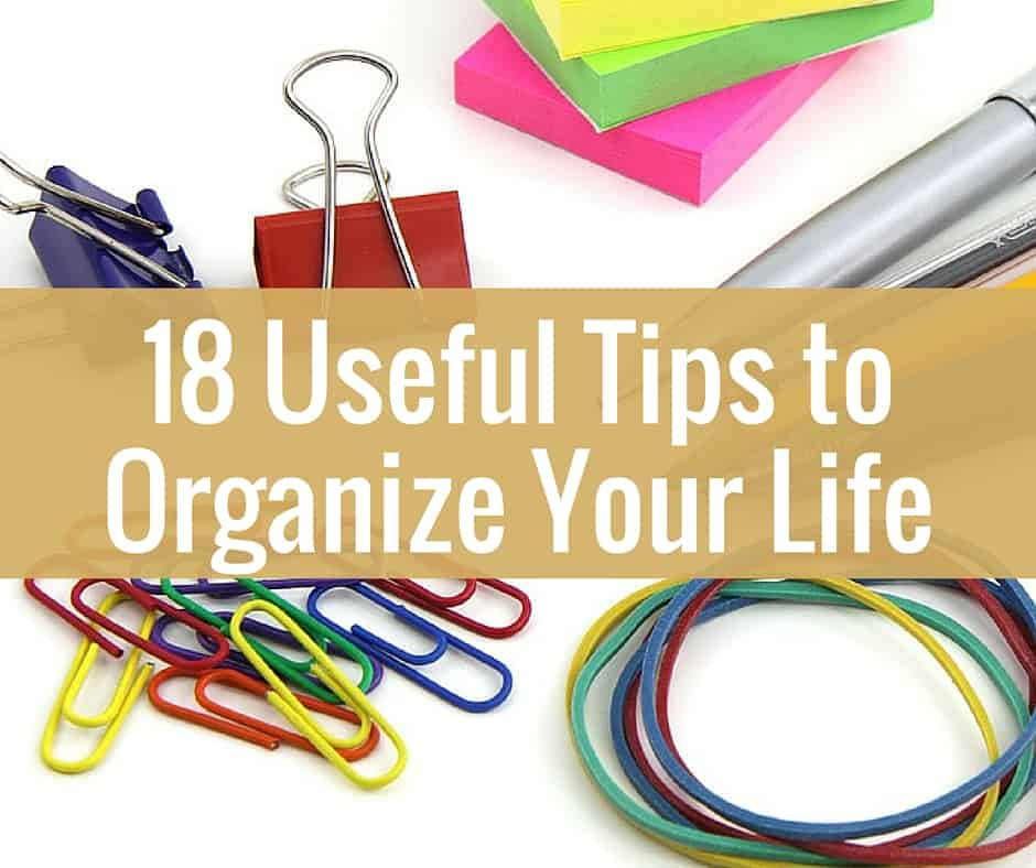 How To Organize Your Life Right Now