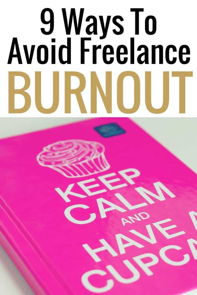 Is your freelance business in a rut or are you getting burned out? Here are 9 smart tips to help you avoid burnout with your freelance business!