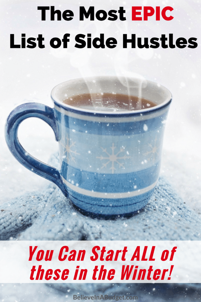 This is the most epic list of side hustles. Start a side hustle in the winter with over 40 ideas to make money!