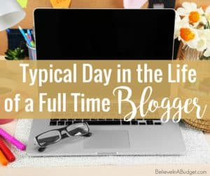 Typical Day in the Life of a Full Time Blogger