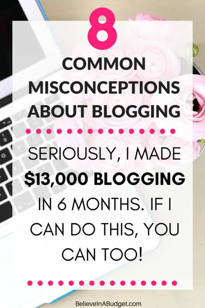 I know what it's like to be scared to start a blog! If you want to make extra money, you might want to start a blog. In this epic blog post, I'm sharing 8 common misconceptions about blogging and how fear can prevent you from going for it! Blogging is a great side hustle, and I've turned it from a part time job into a full time job. You will also learn several ways to boost your confidence and totally go for it!