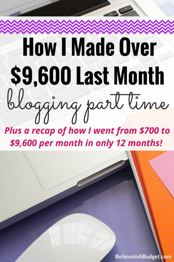 Last month I made over $9,600 from my blog. If you want to start a blog and start making money, I'm sharing how I've been earning income for the past year. If your goal is to blog full full time or part time, you are going to want to read this post!