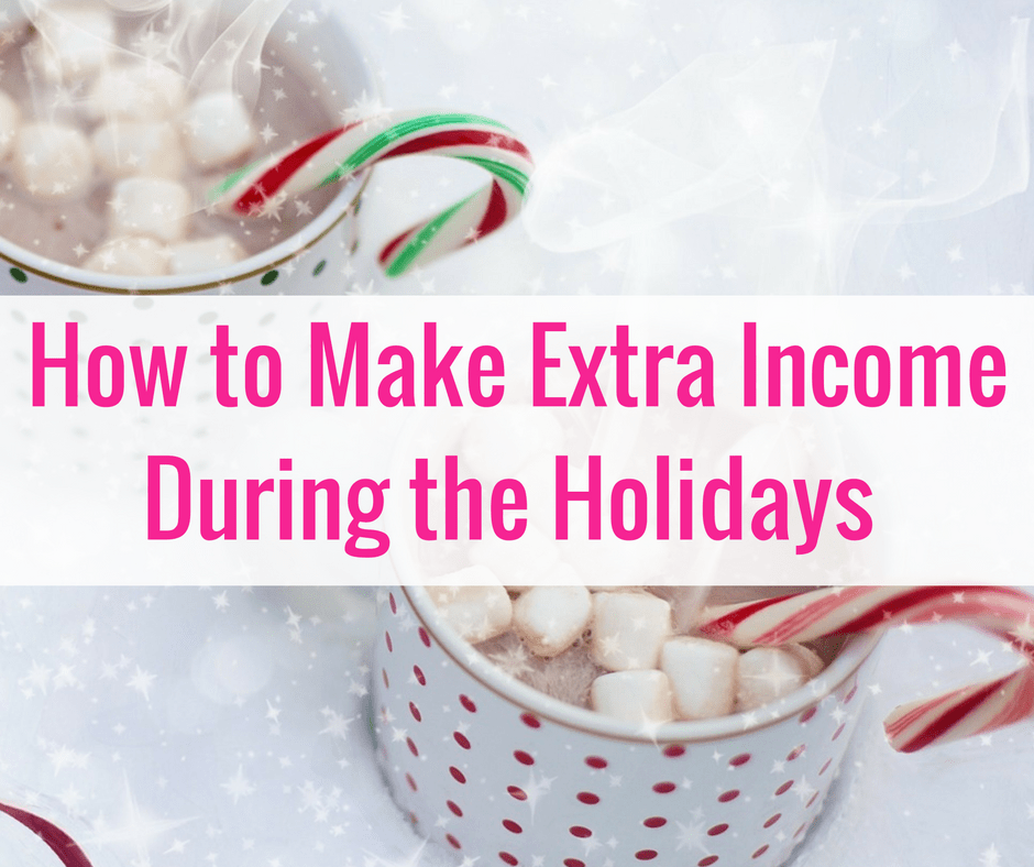 How to Make Extra Cash During the Holidays