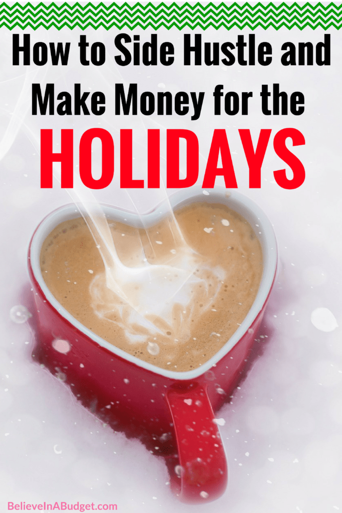 Side hustle and make money for the holidays