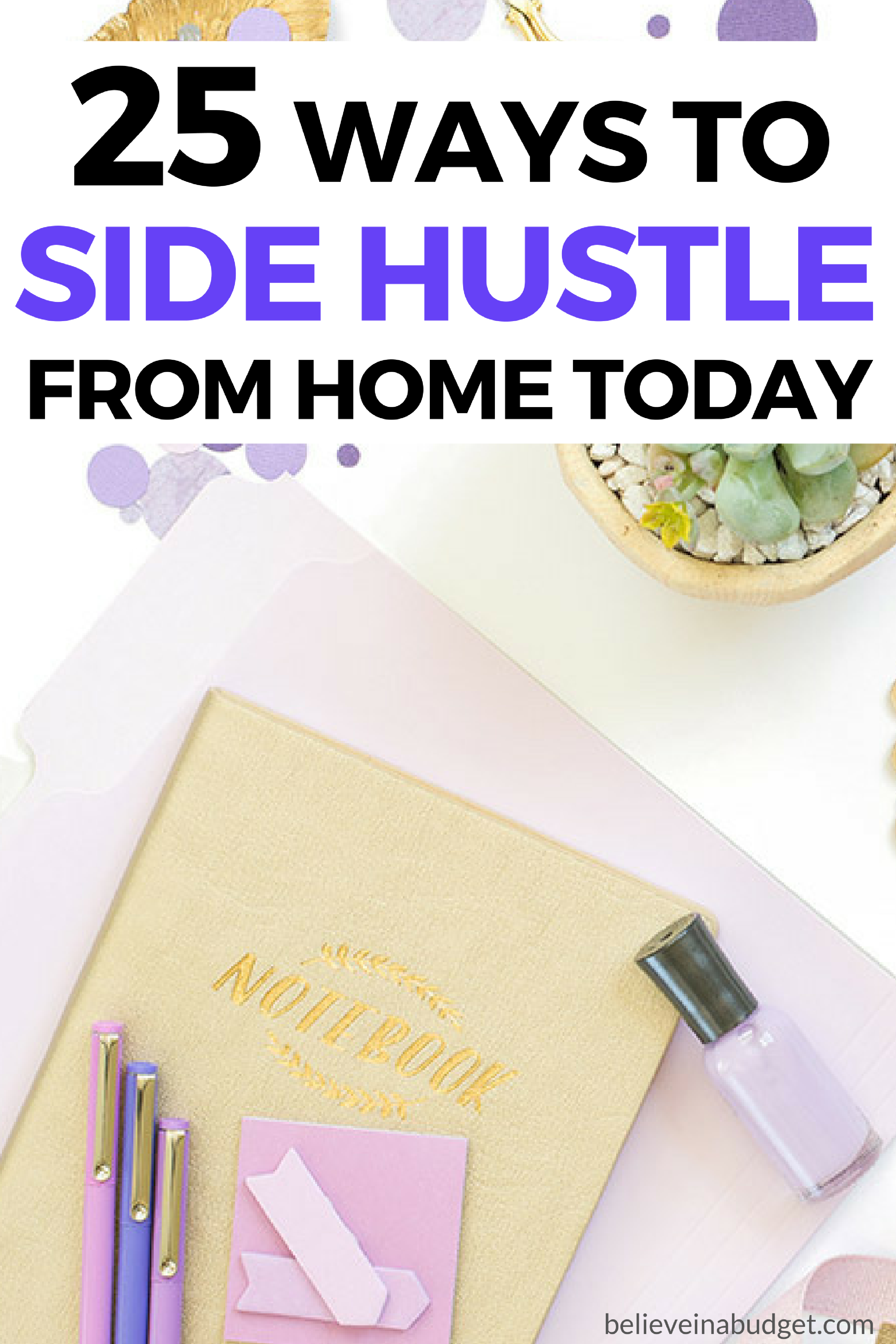 A side hustle is a great way to make money. You can side hustle from home and make great extra income! Here are 25 ways to side hustle from home today!