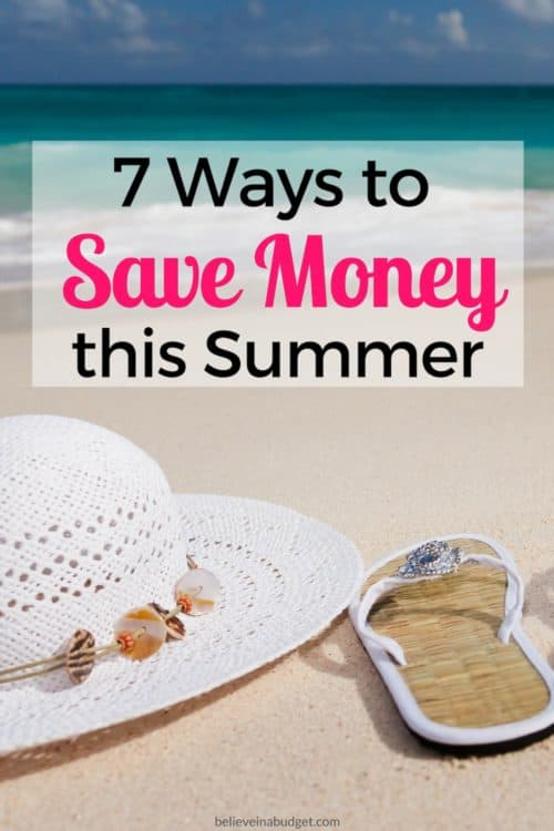 Save money in the summer! Here are seven ways to save money, including on travel, vacations, household goods, groceries and more!
