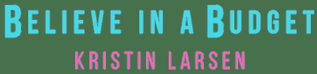 Kristin Larsen | Believe in a Budget