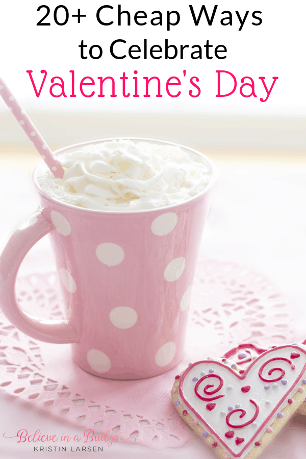 Here are over 20 ways to celebrate Valentine's Day for cheap. These are budget friendly Valentine's Day ideas for him, her, the kids and the pets.