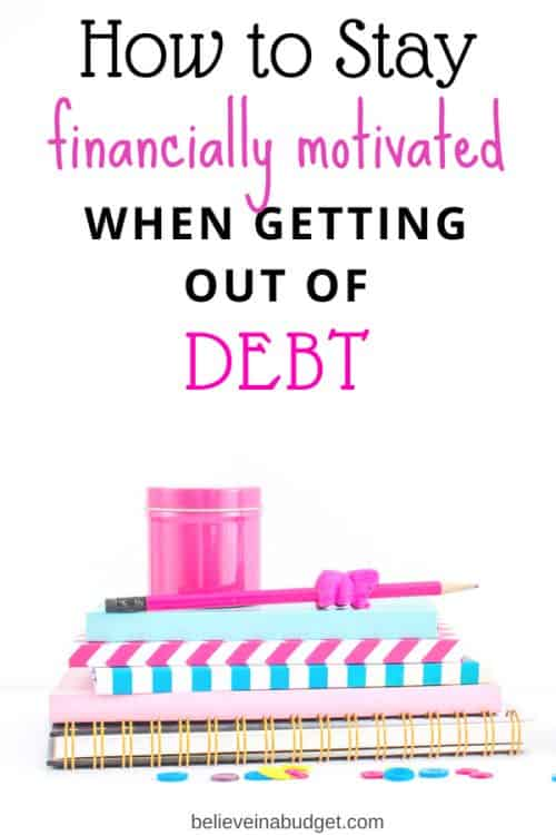 Here are some tips on how to stay financially motivated when getting out of debt. It's easy to give up, but these helpful tips will help you budget, save money and get out of debt!