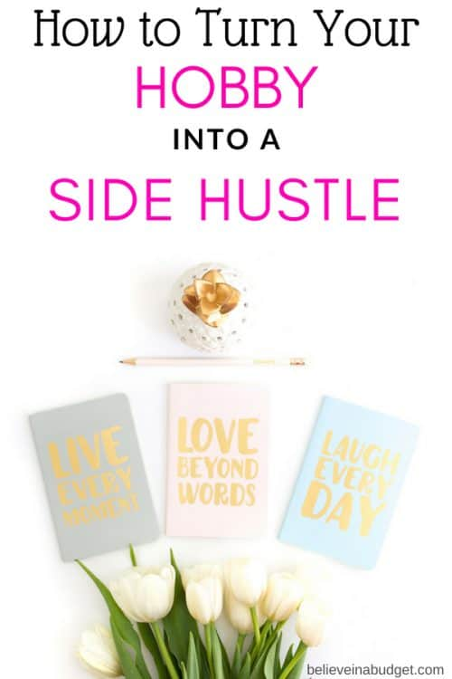 Turn your hobby into a side hustle and make money doing something you love!