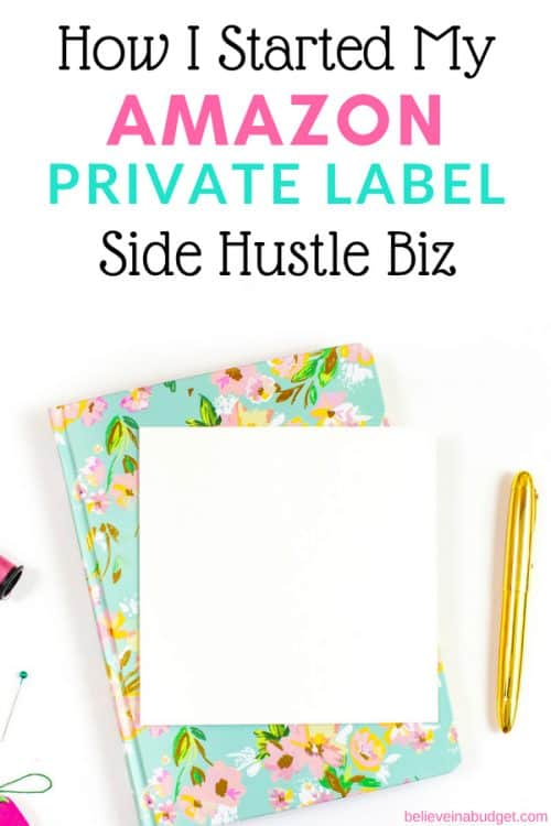 Learn how I started my Amazon private label side hustle business! I'm sharing how I got started, how long it took and what products I selected.
