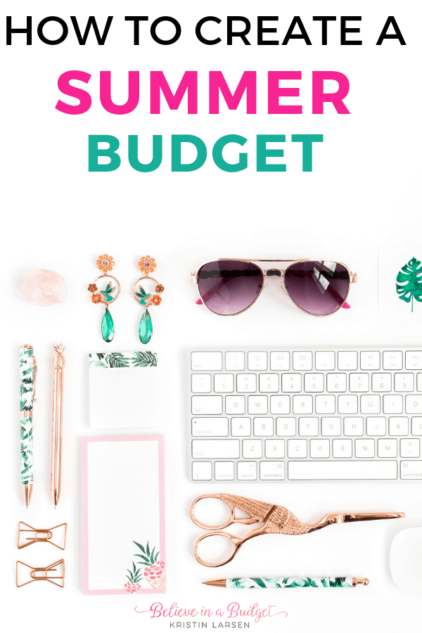 Learn how to create a summer budget and save money this season.