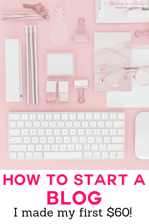 How to Start a Blog Today - Believe In A Budget